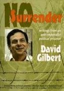 No Surrender: Writings from an Anti-Imperialist Political Prisoner by David Gilbert (2004-06-06)