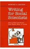 [Writing for Social Scientists: How to Start and Finish Your Thesis, Book, or Article] (By: Howard S. Becker) [published: January, 2008]