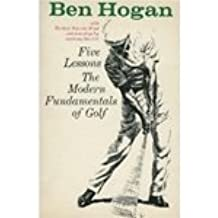 Five lessons: The modern fundamentals of golf by Ben Hogan (1985-12-24)