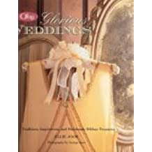 Offray Glorious Weddings: Traditions, Inspirations, and Handmade Ribbon Treasures