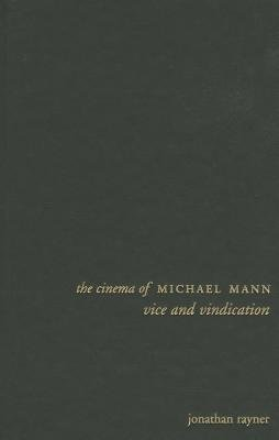 [(The Cinema of Michael Mann: Vice and Vindication)] [Author: Jonathan Rayner] published on (September, 2013)