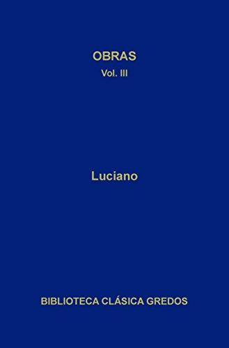 Obras III (Biblioteca Clásica Gredos nº 138) por Luciano