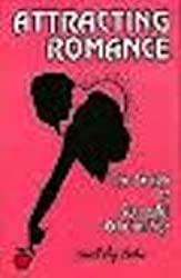 Attracting Romance: The Secrets to Successful Relationships by Lowell Jay Arthur (1992-04-06)