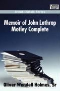 Memoir of John Lothrop Motley Complete