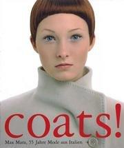 Coats!: Max Mara, 55 Jahre Mode Aus Italien