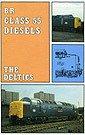 british-rail-class-55-diesels-the-deltics