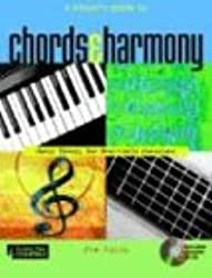 A Player's Guide to Chords and Harmony: Music Theory for Real-World Musicians (Backbeat Music Essentials)