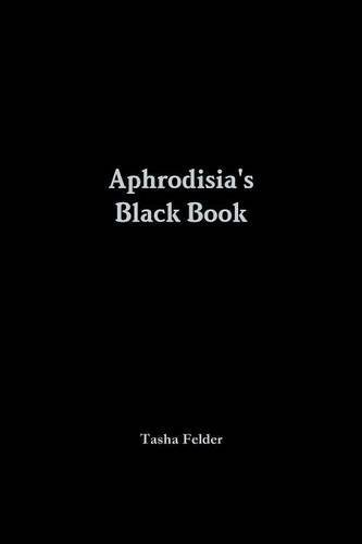 Aphrodisia's Black Book by Tasha Felder (2015-08-10)