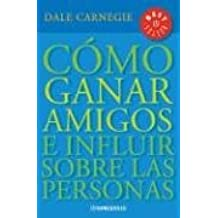 Como Ganar Amigos E Influir Sobre las Personas / How to Win Friends and Influence People (Best Sellers)
