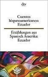 Erzählungen aus Spanisch Amerika, Ecuador; Cuentos hispanoamericanos, Ecuador