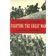 Fighting the Great War: A Global History (Polity Short Introductions) by Michael S. Neiberg (2006-09-30)