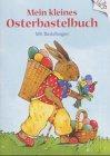 Mein kleines Osterbastelbuch [Spielzeug]