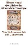 Geschichte der islamischen Theologie: Von Mohammed bis zur Gegenwart