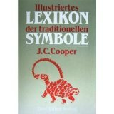 Illustriertes Lexikon der traditionellen Symbole - Jean C. Cooper