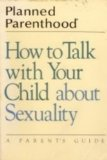 how-to-talk-with-your-child-about-sexuality-by-planned-parenthood-1986-07-01