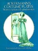 Ackermann S Costume Plates: Women's Fashions in England, 1818-28