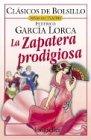 Zapatera Prodigiosa, La por Federico Garcia Lorca