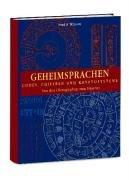 Geheimsprachen. Codes, Chiffren und Kryptosysteme. Von den Hieroglyphen zum Digitalzeitalter