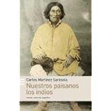Nuestros Paisanos los Indios: Vida, Historia y Destino de las Comunidades Indigenas en la