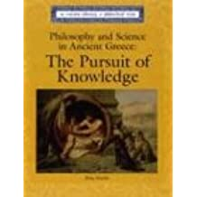Philosophy and Science in Ancient Greece: The Pursuit of Knowledge (Lucent Library of Historical Eras)