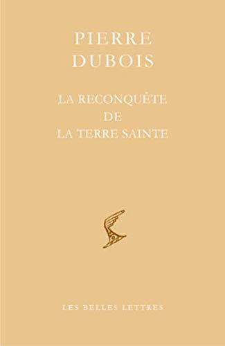 La Reconquête de la Terre Sainte: suivie de Mémoire bref, résumé et avantageux...