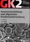 Original-Prüfungsfragen mit Kommentar GK 2 (1. Staatsexamen), Anamneseerhebung und allgemeine Krankenuntersuchung
