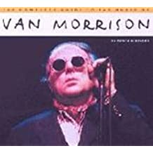 The Complete Guide to the Music of Van Morrison