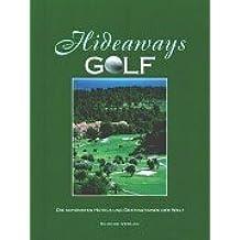 Hideaways Golf: Die schönsten Golfresorts der Welt