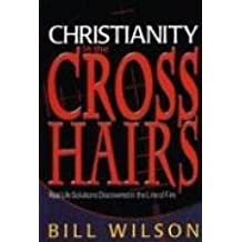 Christianity in the Crosshairs: Real Solutions Discovered in the Line of Fire