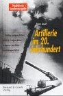 Artillerie im 20. Jahrhundert: Leichte Feldgeschütze, Mittlere Feldgeschütze/Schwere Geschütze, Eisenbahngeschütze
