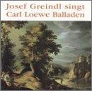 Josef Greindl Singt Carl Loewe