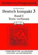 Deutsch kompakt 3, neue Rechtschreibung, Bd.1, Texte verfassen