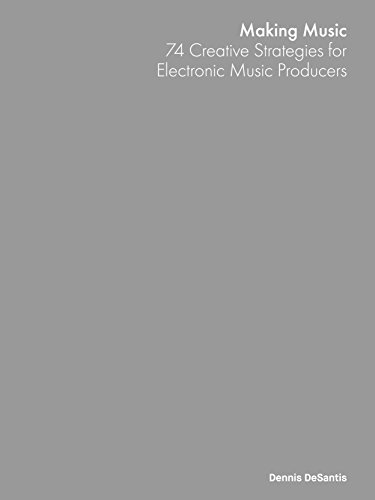 making-music-74-creative-strategies-for-electronic-music-producers-english-edition