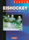 Eishockey. Die offiziellen Regeln. Wissenswertes von A- Z.
