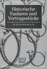 Historische Fanfaren und Vortragstücke für Parforcehörner in Es. (Bd. 6)