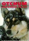 Otchum, Anführer im Eis. Die außergewöhnlichen Abenteuer eines Schlittenhundes - Nicolas Vanier