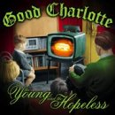 Songtexte von Good Charlotte - The Young and the Hopeless