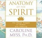 Anatomy of the Spirit: The Seven Stages of Power and Healing (Cd Myss Caroline)