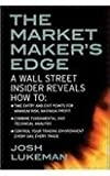 The market maker's edge - day trading tactics from a wall street insider