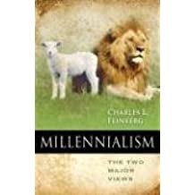 [(Millennialism : The Two Major Views)] [By (author) Charles L Feinberg] published on (July, 2006)