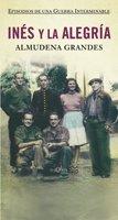 Inés y la alegría: El ejercito de unión nacional y la invasión del valle de Arán, Pirineo de Lérida, 19-27 de octubre de 1944 (Episodios de una guerra interminable)