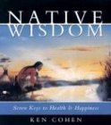 Native Wisdom: Seven Keys to Health & Happiness: 1 Audio Cassette, 80 Minutes