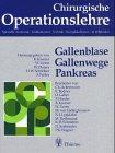 Chirurgische Operationslehre, 10 Bde. in 12 Tl.-Bdn. u. 1 Erg.-Bd., Bd.4, Gallenblase, Gallenwege, Pankreas
