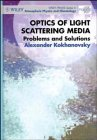 Optics of Light Scattering Media: Problems and Solutions (Wiley-Praxis Series in Atmospheric Physics)