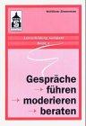 Gespräche führen - moderieren - beraten - Wolf D Zimmermann