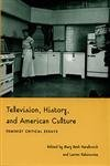 Television History and American Culture: Feminist Critical Essays (Console-ing Passions) by Mary Beth Haralovich (1999-11-01)