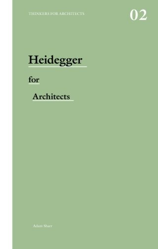 Heidegger for Architects (Thinkers for Architects) by Sharr. Adam ( 2007 ) Paperback