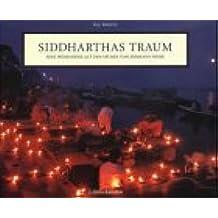 Siddharthas Traum. Eine Indienreise auf den Spuren von Hermann Hesse