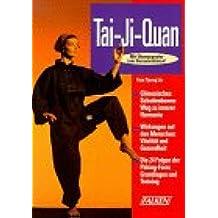 Tai- Ji- Quan: Chinesisches Schattenboxen. Weg zu innerer Harmonie - Wirkungen auf den Menschen