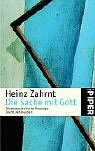 Die Sache mit Gott: Die protestantische Theologie im 20 - Jahrhundert - Heinz Zahrnt
